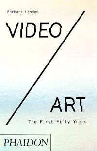 Video-art : the first fifty years