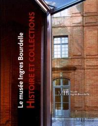 Le Musée Ingres Bourdelle : histoire et collections