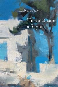 Un sanctuaire à Skyros : récit