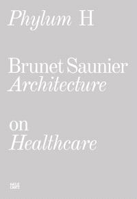 Phylum H: Brunet Saunier Architecture on Healthcare
