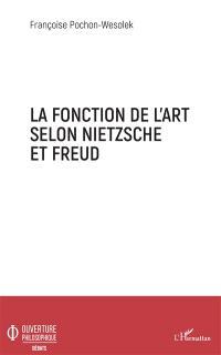 La fonction de l'art selon Nietzsche et Freud