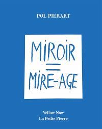 Miroir = mire-âge