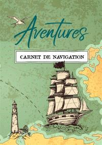 Aventures : carnet de navigation