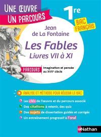 Les fables livres VII à XI, 1re bac français : parcours : imagination et pensée au XVIIe siècle