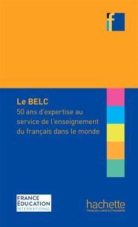 Le BELC : 50 ans d'expertise au service de l'enseignement du français dans le monde