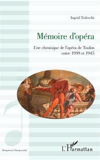 Mémoire d'opéra : une chronique de l'opéra de Toulon entre 1939 et 1945