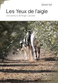 Les yeux de l'aigle : une aventure de Roger Lescene