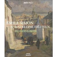 Emile Simon & Madeleine Fié-Fieux : deux peintres en Finistère