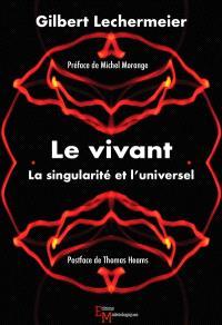Le vivant : la singularité et l'universel
