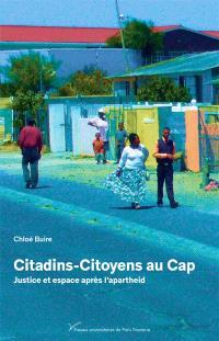 Citadins-citoyens au Cap : espace et justice après l'apartheid