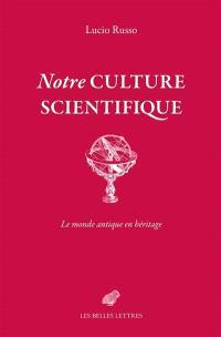 Notre culture scientifique : le monde antique en héritage