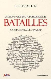 Dictionnaire encyclopédique des batailles : de l'Antiquité à l'an 2000