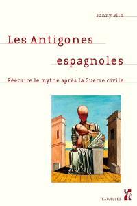 Les Antigones espagnoles : réécrire le mythe après la guerre civile