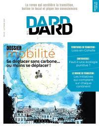 Dard/Dard : la revue qui accélère la transition, butine le local et pique les consciences. n° 1, Mobilité : se déplacer sans carbone... ou moins se déplacer !