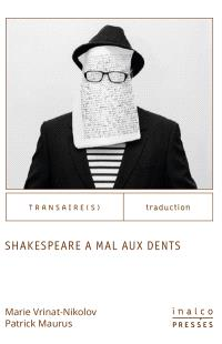 Shakespeare a mal aux dents
