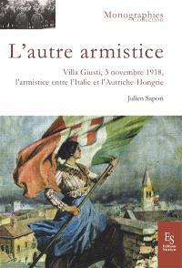 L'autre armistice : Villa Giusti, 3 novembre 1918, l'armistice sur le front italien