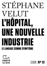 L'hôpital, une nouvelle industrie : le langage comme symptôme