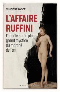 L'affaire Ruffini : enquête sur le plus grand mystère du marché de l'art