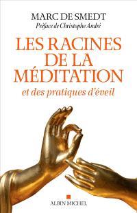 Les racines de la méditation et des pratiques d'éveil