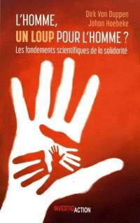 L'homme, un loup pour l'homme ? : les fondements scientifiques de la solidarité