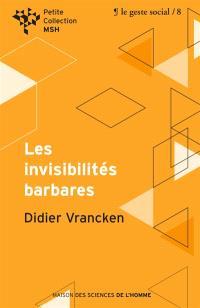 Les invisibilités barbares : repenser l'intervention sociale