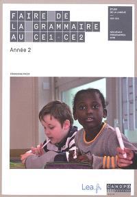 Faire de la grammaire au CE1-CE2 : étude de la langue, année 2 : nouveaux programmes 2018
