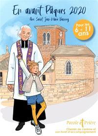 Parole et prière, hors série. n° 40, En avant Pâques 2020 avec le saint curé d'Ars : chemin de carême et son livret d'accompagnement : pour les 6-11 ans