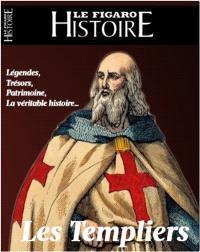 Le Figaro histoire. n° 48, Le secret des Templiers : la croisade, l'épopée, le procès