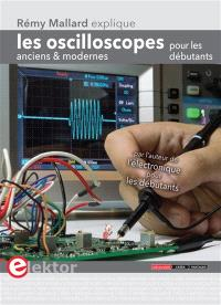 Les oscilloscopes anciens & modernes pour les débutants : Rémy Mallard explique