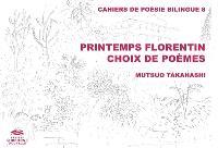 Printemps florentin : choix de poèmes
