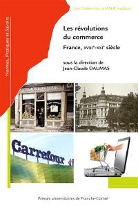 Les révolutions du commerce : France, XVIIIe-XXIe siècle