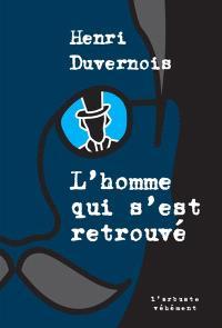 L'homme qui s'est retrouvé, Henri Duvernois