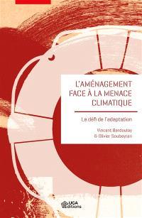 L'aménagement face à la menace climatique : le défi de l'adaptation