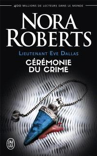 Lieutenant Eve Dallas. Volume 5, Cérémonie du crime