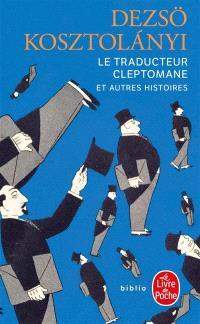 Le traducteur cleptomane : et autres histoires