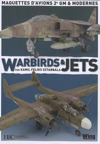 Warbirds & jets : maquettes d'avions 2e GM & modernes
