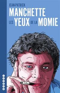 Les yeux de la momie : l'intégrale des chroniques de cinéma; Précédé de 57 notes sur le cinéma