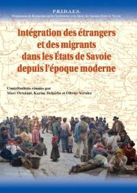 PRIDAES, Programme de recherche sur les institutions et le droit des anciens États de Savoie. Volume 11, Intégration des étrangers et des migrants dans les Etats de Savoie depuis l'époque moderne