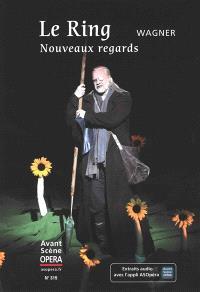 Avant-scène opéra (L'). n° 315, Le Ring : nouveaux regards