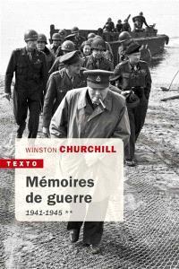 Mémoires de guerre. Volume 2, Février 1941-1945