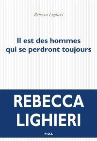 Il est des hommes qui se perdront toujours - Rebecca Lighieri