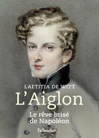 L'Aiglon : le rêve brisé de Napoléon
