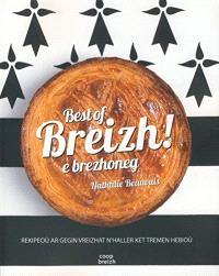 Best of Breizh! : e brezhoneg : rekipeoù ar gegin vreizhat n'haller ket tremen hebioù