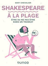 Shakespeare à la plage : être ou ne pas être dans un transat