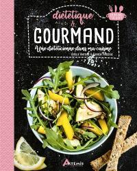 Diététique & gourmand : une diététicienne dans ma cuisine