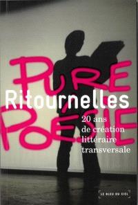 Ritournelles : pure poésie : 20 ans de création littéraire transversale