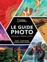 Le guide photo : techniques, conseils, astuces