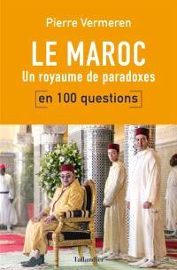 Le Maroc en 100 questions : un royaume de paradoxes