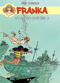 Franka, Volume 4, Le cargo fantôme. Volume 2