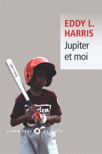 Jupiter et moi, Eddy L. Harris